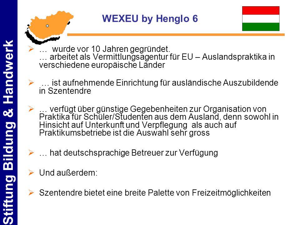 WEXEU by Henglo 6 … wurde vor 10 Jahren gegründet. … arbeitet als Vermittlungsagentur für EU – Auslandspraktika in verschiedene europäische Länder.