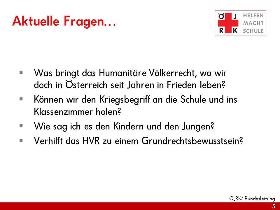 Aktuelle Fragen… Was bringt das Humanitäre Völkerrecht, wo wir doch in Österreich seit Jahren in Frieden leben
