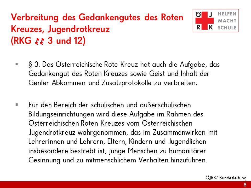 Verbreitung des Gedankengutes des Roten Kreuzes, Jugendrotkreuz (RKG §§ 3 und 12)
