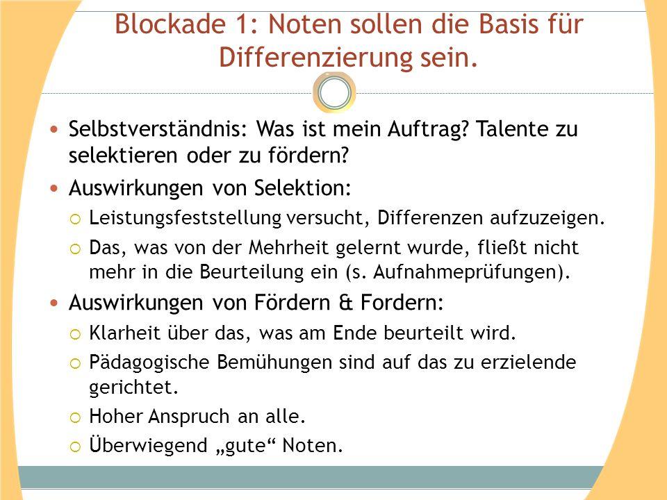 Blockade 1: Noten sollen die Basis für Differenzierung sein.