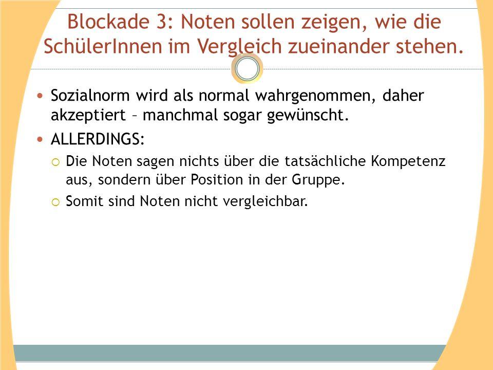 Blockade 3: Noten sollen zeigen, wie die SchülerInnen im Vergleich zueinander stehen.