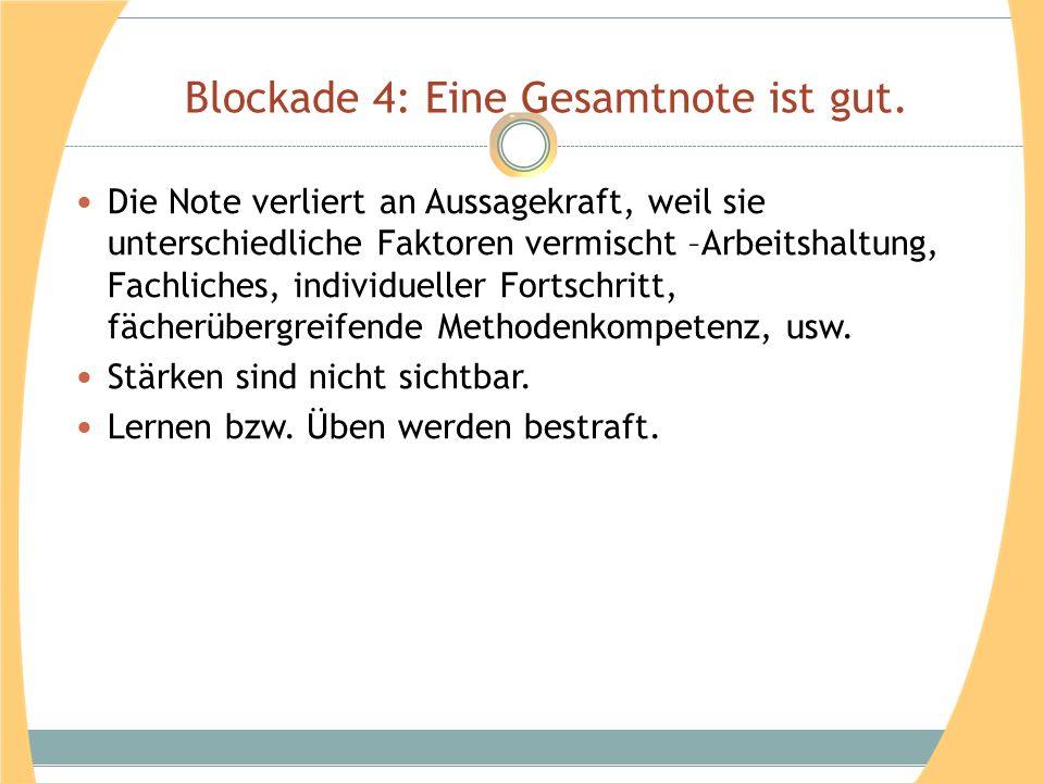 Blockade 4: Eine Gesamtnote ist gut.