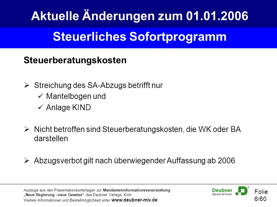 Aktuelle Änderungen zum 01.01.2006 Steuerliches Sofortprogramm