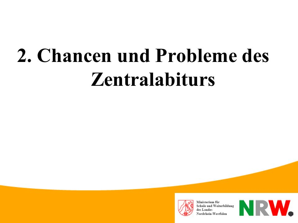 2. Chancen und Probleme des Zentralabiturs