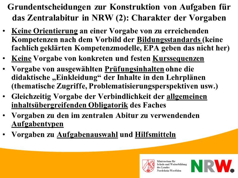 Grundentscheidungen zur Konstruktion von Aufgaben für das Zentralabitur in NRW (2): Charakter der Vorgaben