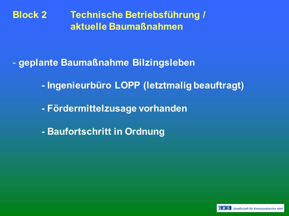 Block 2 Technische Betriebsführung / aktuelle Baumaßnahmen