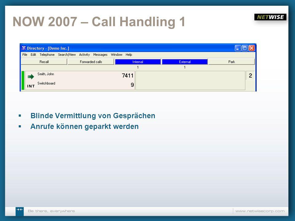 NOW 2007 – Call Handling 1 Blinde Vermittlung von Gesprächen