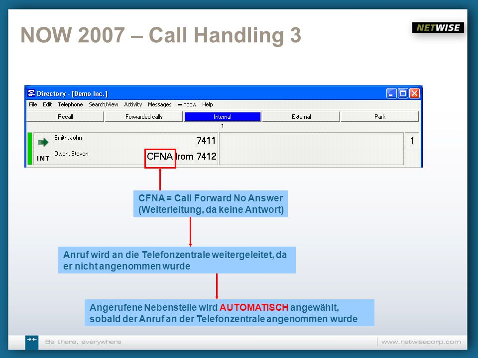 NOW 2007 – Call Handling 3 CFNA = Call Forward No Answer (Weiterleitung, da keine Antwort)