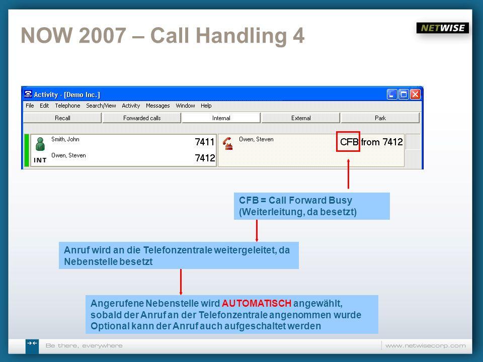 NOW 2007 – Call Handling 4 CFB = Call Forward Busy (Weiterleitung, da besetzt)