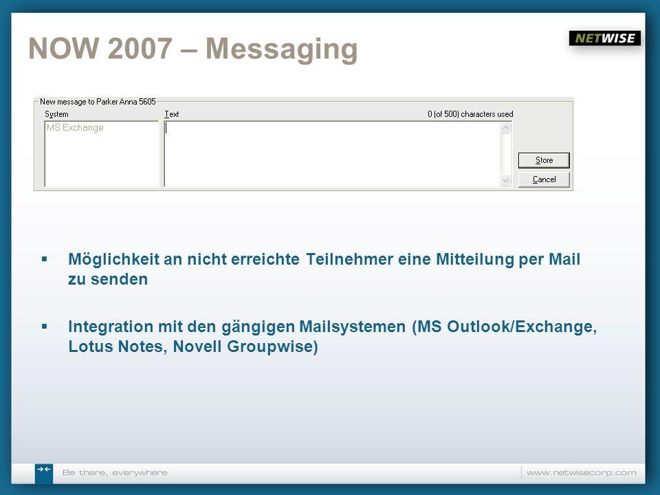 NOW 2007 – Messaging Möglichkeit an nicht erreichte Teilnehmer eine Mitteilung per Mail zu senden.