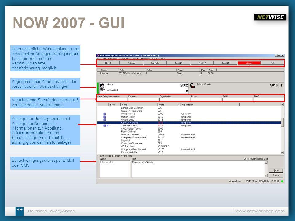 NOW 2007 - GUI Unterschiedliche Warteschlangen mit individuellen Ansagen, konfigurierbar für einen oder mehrere Vermittlungsplätze,