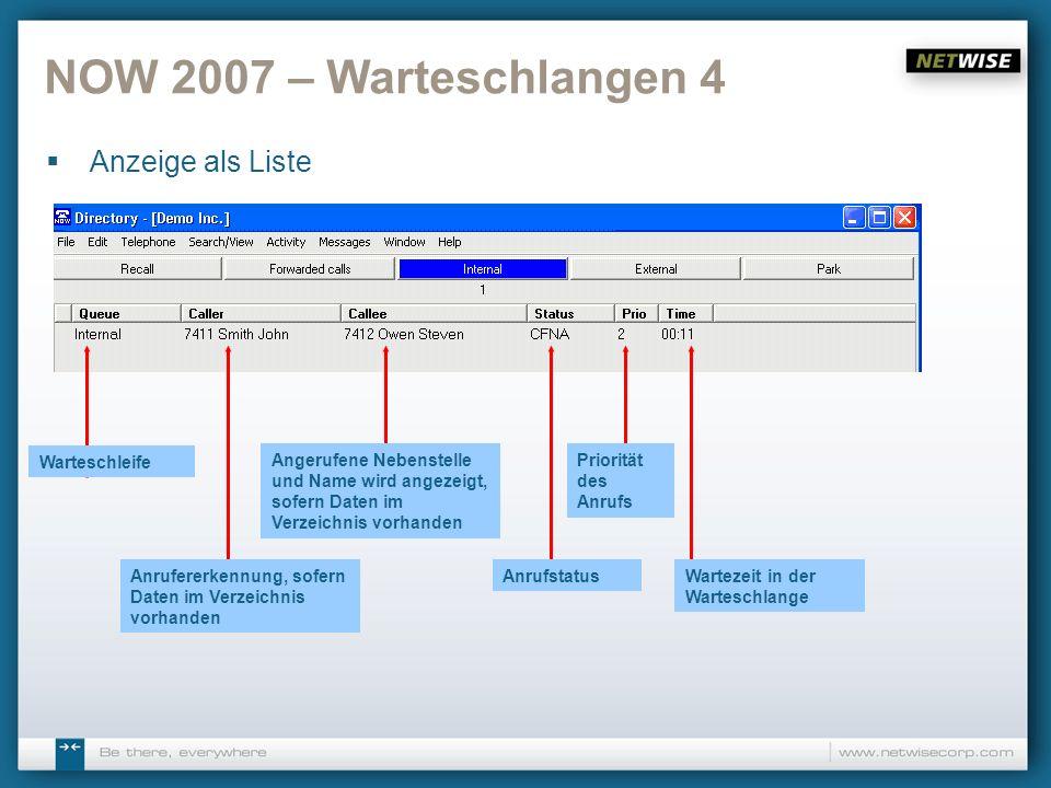NOW 2007 – Warteschlangen 4 Anzeige als Liste Warteschleife