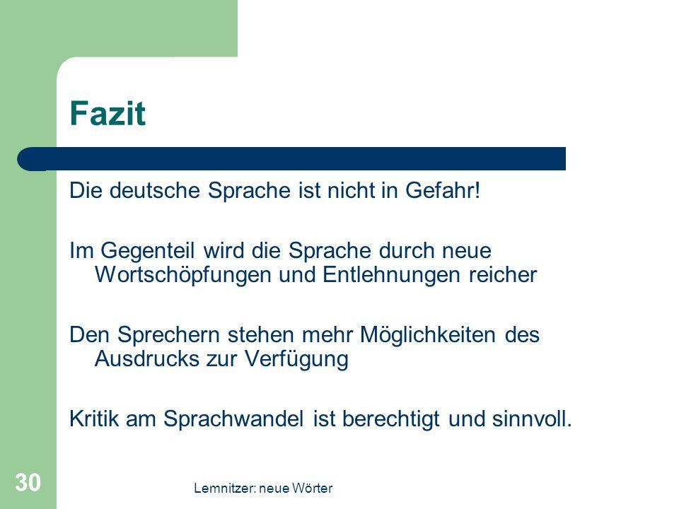 Fazit Die deutsche Sprache ist nicht in Gefahr!