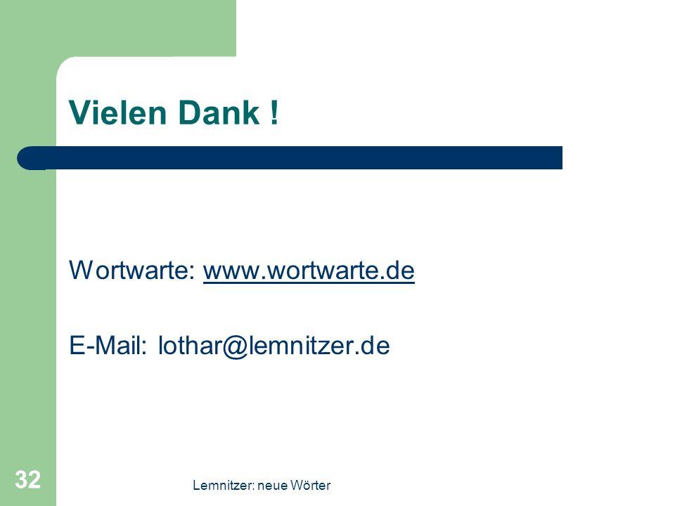 Vielen Dank ! Wortwarte: www.wortwarte.de E-Mail: lothar@lemnitzer.de