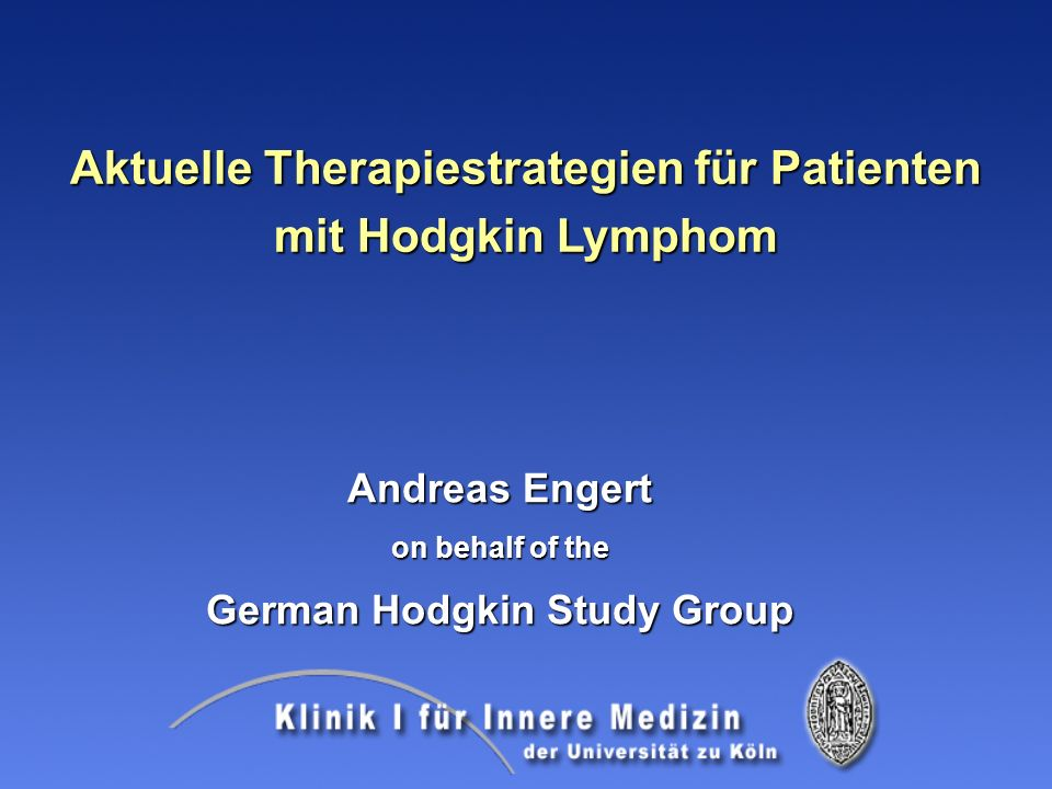 Aktuelle Therapiestrategien für Patienten German Hodgkin Study Group