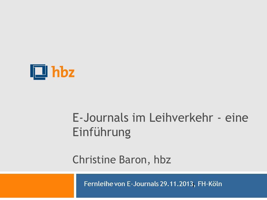 E-Journals im Leihverkehr - eine Einführung Christine Baron, hbz