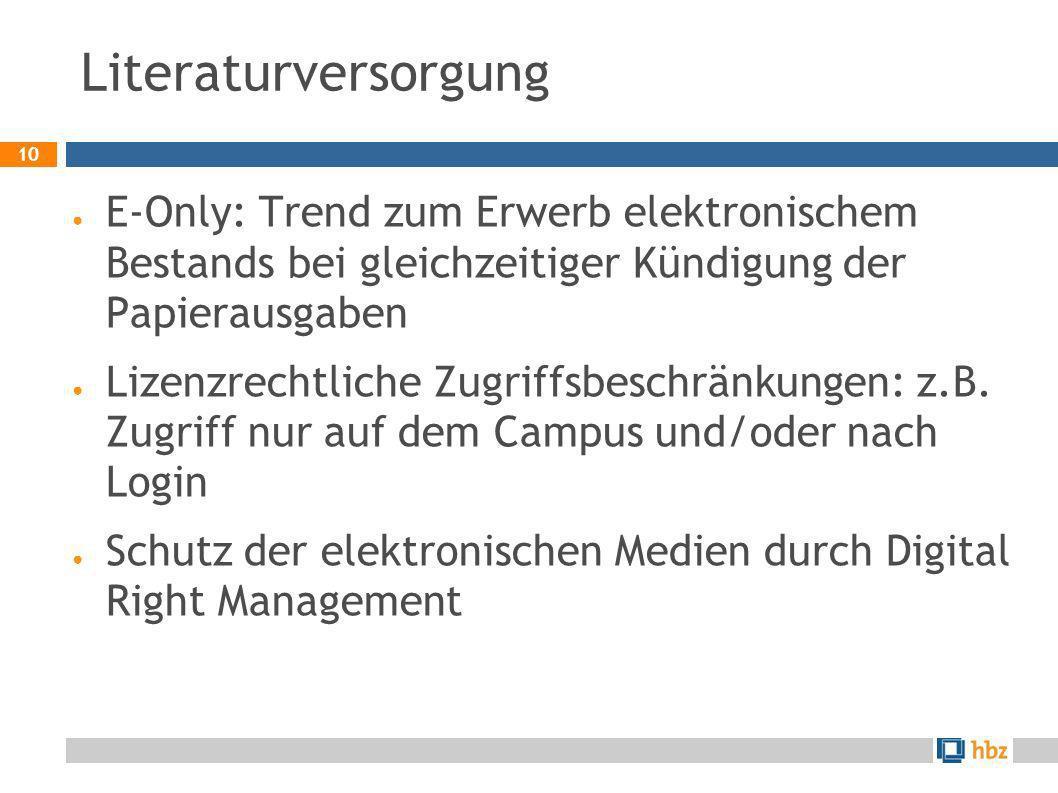 Literaturversorgung E-Only: Trend zum Erwerb elektronischem Bestands bei gleichzeitiger Kündigung der Papierausgaben.