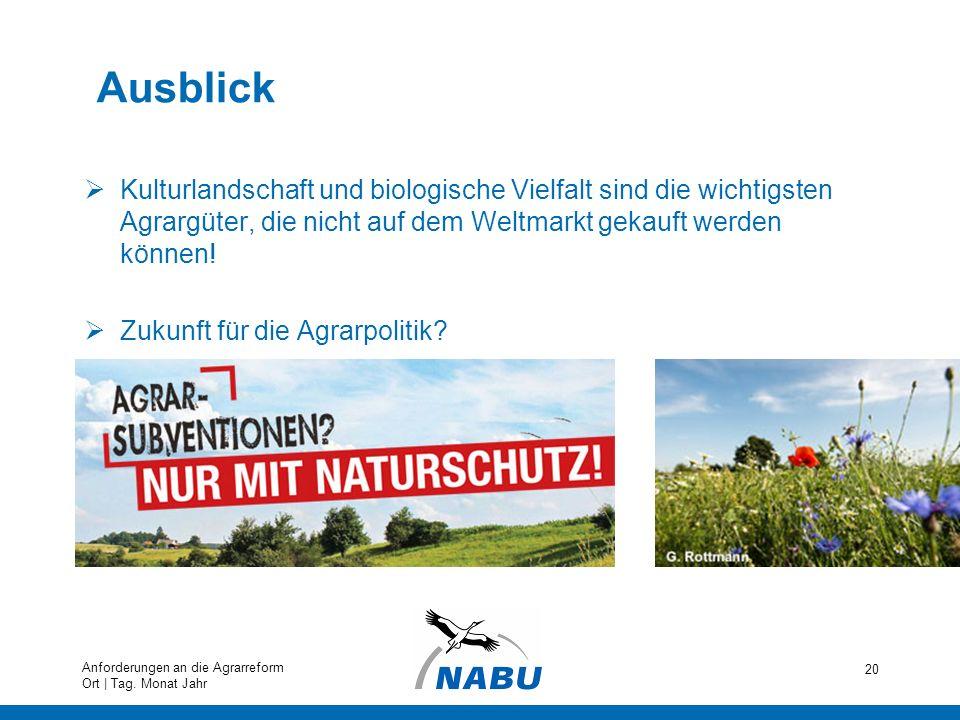 Ausblick Kulturlandschaft und biologische Vielfalt sind die wichtigsten Agrargüter, die nicht auf dem Weltmarkt gekauft werden können!