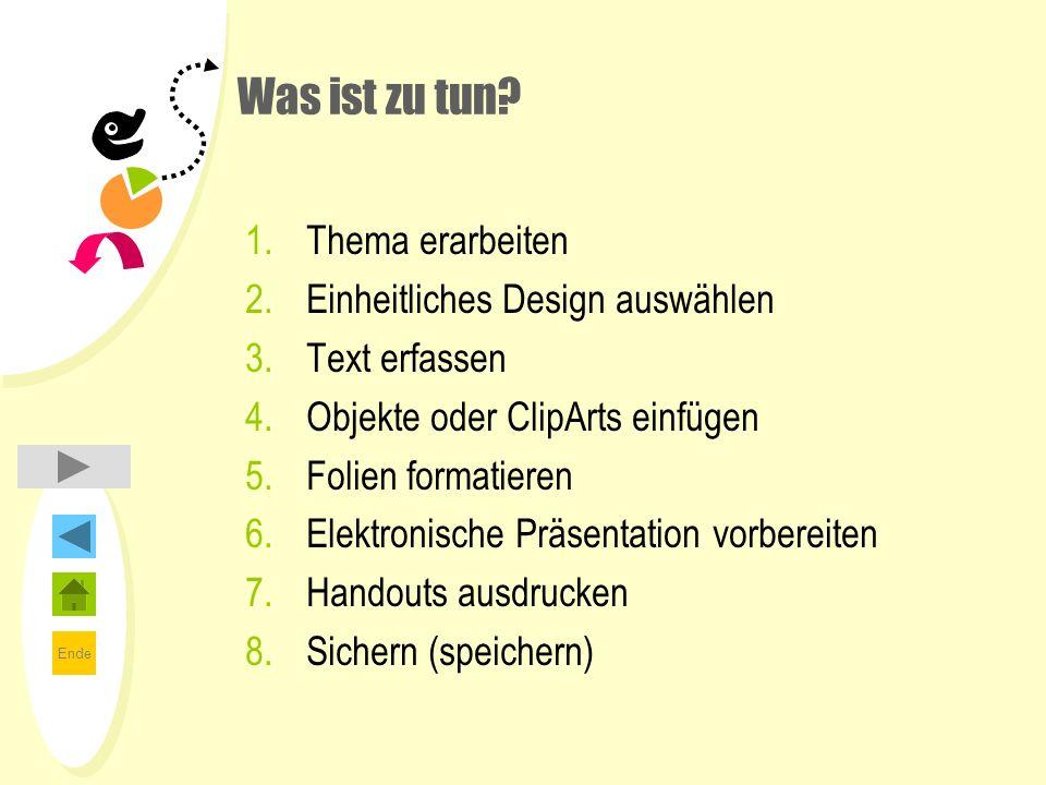 Was ist zu tun Thema erarbeiten Einheitliches Design auswählen