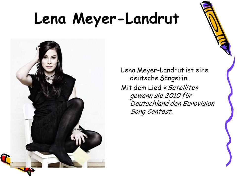 Lena Meyer-Landrut Lena Meyer-Landrut ist eine deutsche Sängerin.