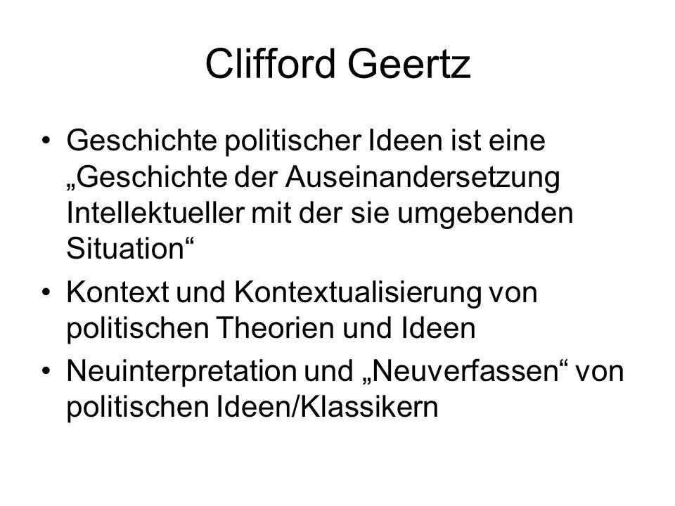 """Clifford Geertz Geschichte politischer Ideen ist eine """"Geschichte der Auseinandersetzung Intellektueller mit der sie umgebenden Situation"""