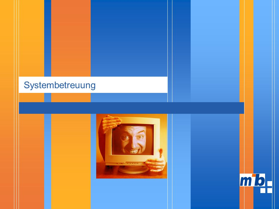 Systembetreuung