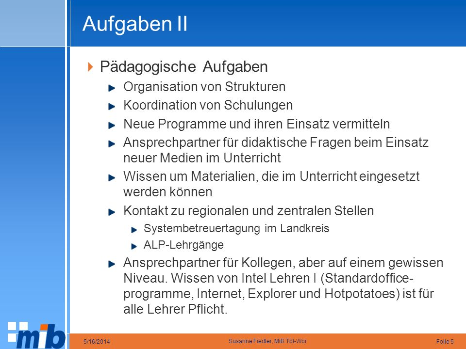 Aufgaben II Pädagogische Aufgaben Organisation von Strukturen