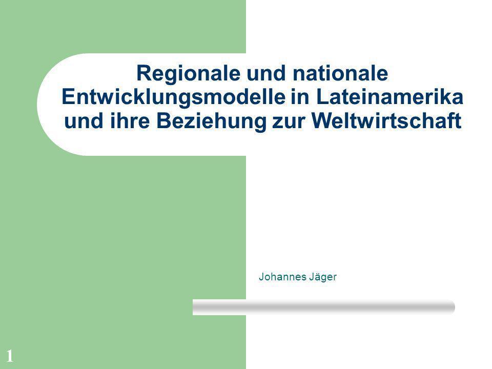 Regionale und nationale Entwicklungsmodelle in Lateinamerika und ihre Beziehung zur Weltwirtschaft