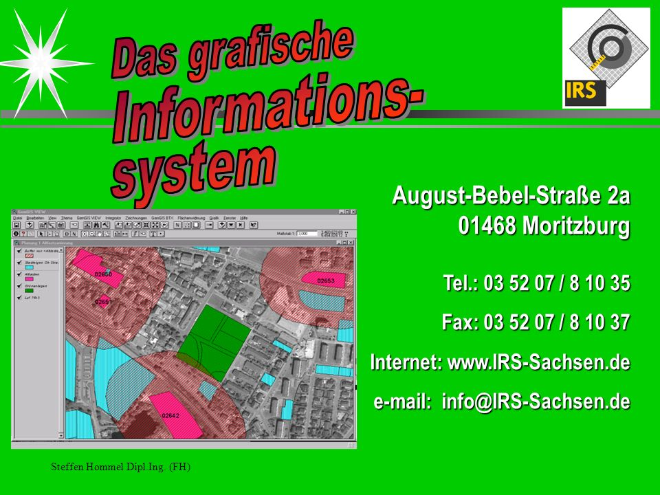 Das grafische Informations- system August-Bebel-Straße 2a
