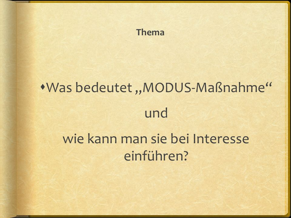 """Was bedeutet """"MODUS-Maßnahme und"""