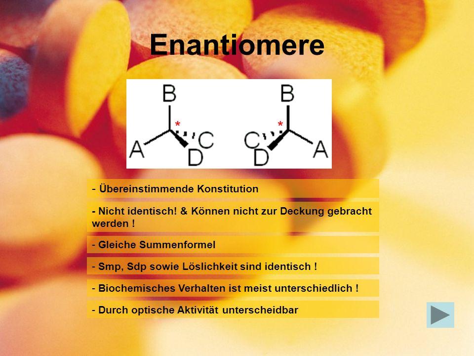Enantiomere * * Übereinstimmende Konstitution