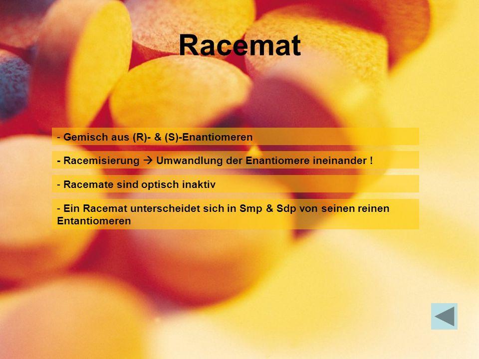 Racemat Gemisch aus (R)- & (S)-Enantiomeren