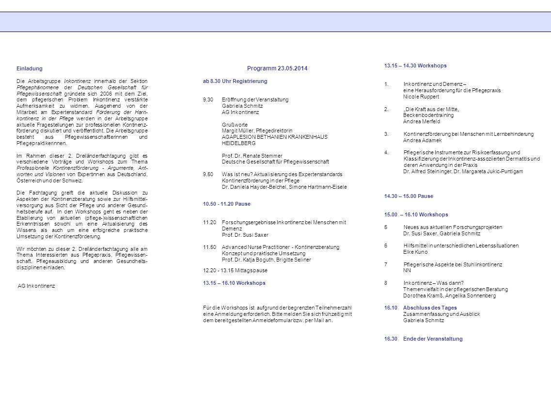 Programm 23.05.2014 13.15 – 14.30 Workshops Inkontinenz und Demenz –