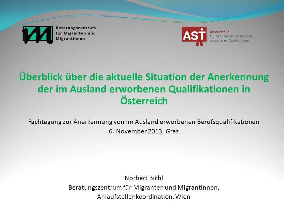 Überblick über die aktuelle Situation der Anerkennung der im Ausland erworbenen Qualifikationen in Österreich