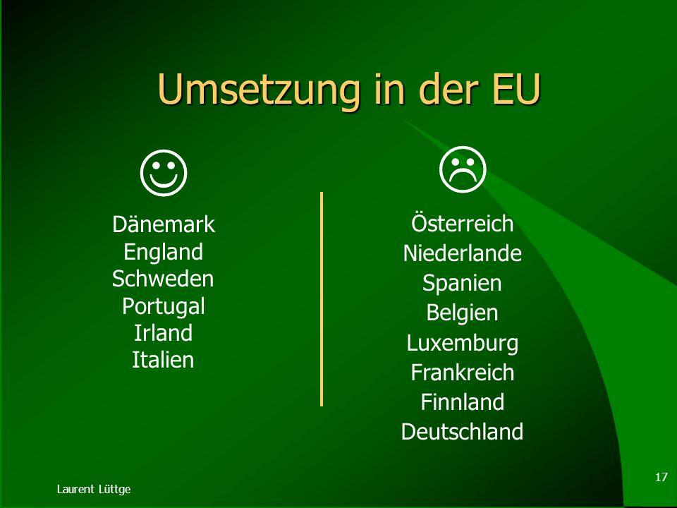   Umsetzung in der EU Österreich Dänemark Niederlande England