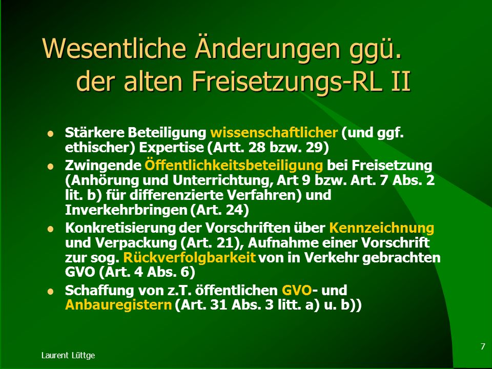 Wesentliche Änderungen ggü. der alten Freisetzungs-RL II