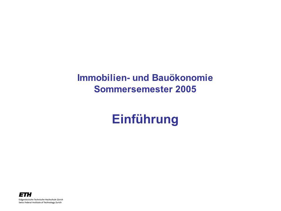 Immobilien- und Bauökonomie Sommersemester 2005 Einführung