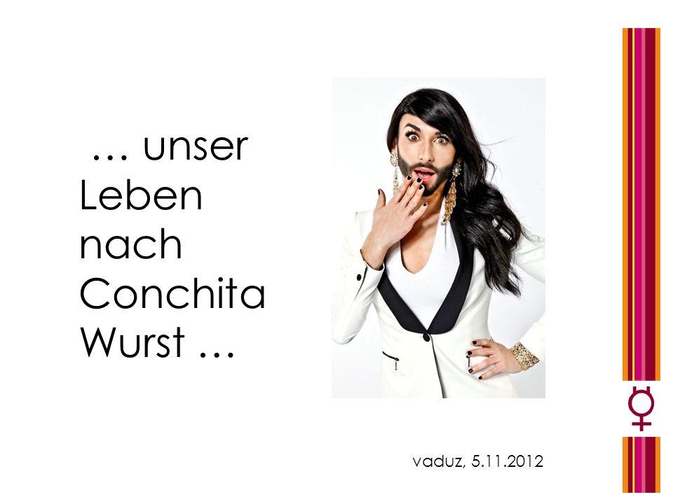 … unser Leben nach Conchita Wurst …