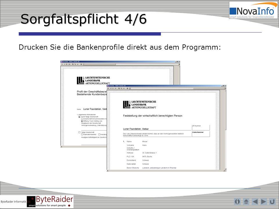 Sorgfaltspflicht 4/6 Drucken Sie die Bankenprofile direkt aus dem Programm: