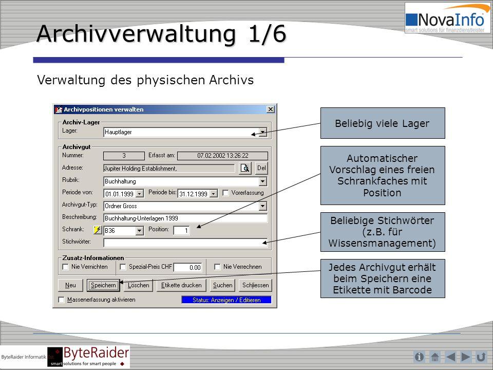 Archivverwaltung 1/6 Verwaltung des physischen Archivs