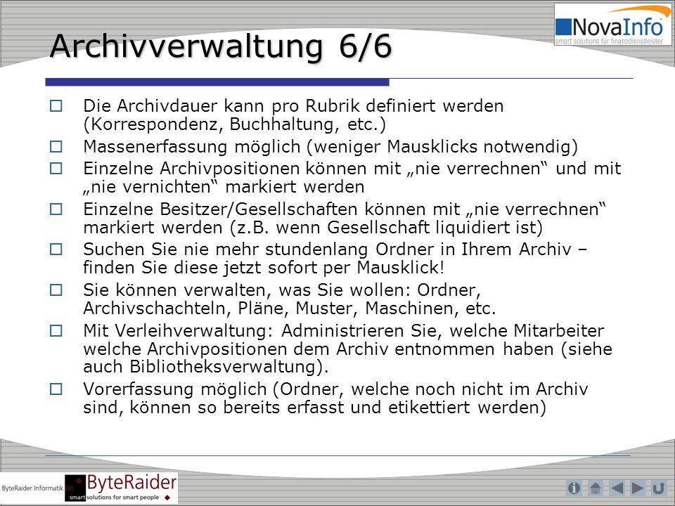 Archivverwaltung 6/6 Die Archivdauer kann pro Rubrik definiert werden (Korrespondenz, Buchhaltung, etc.)