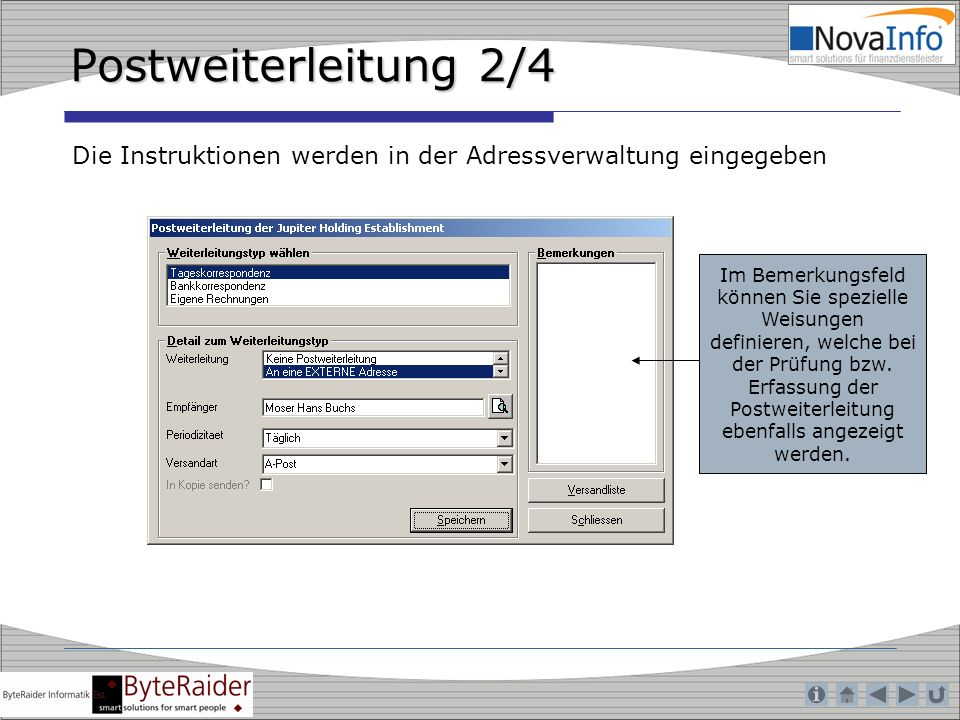 Postweiterleitung 2/4 Die Instruktionen werden in der Adressverwaltung eingegeben.