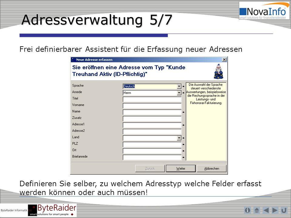 Adressverwaltung 5/7 Frei definierbarer Assistent für die Erfassung neuer Adressen.