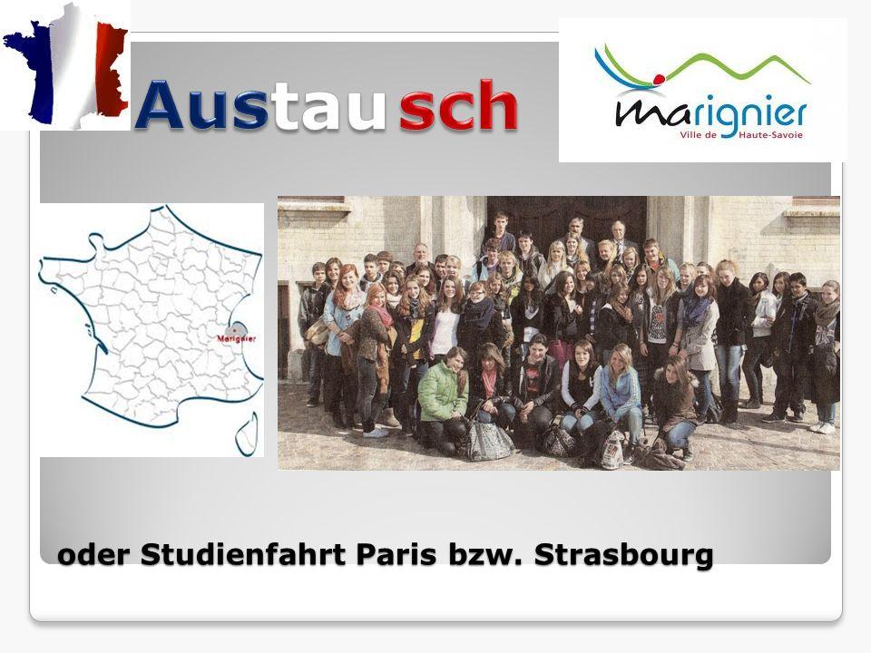 oder Studienfahrt Paris bzw. Strasbourg