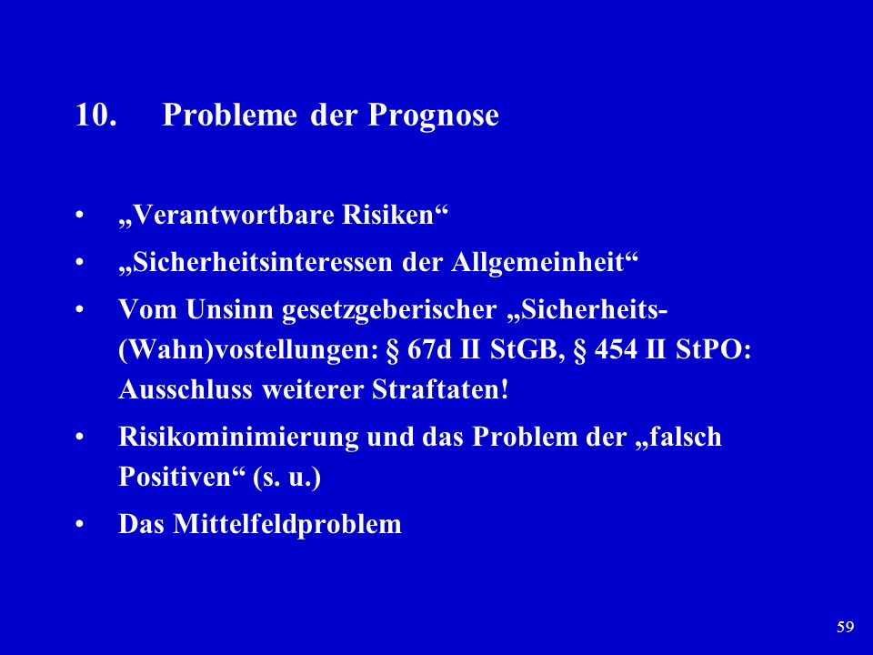 "10. Probleme der Prognose ""Verantwortbare Risiken"