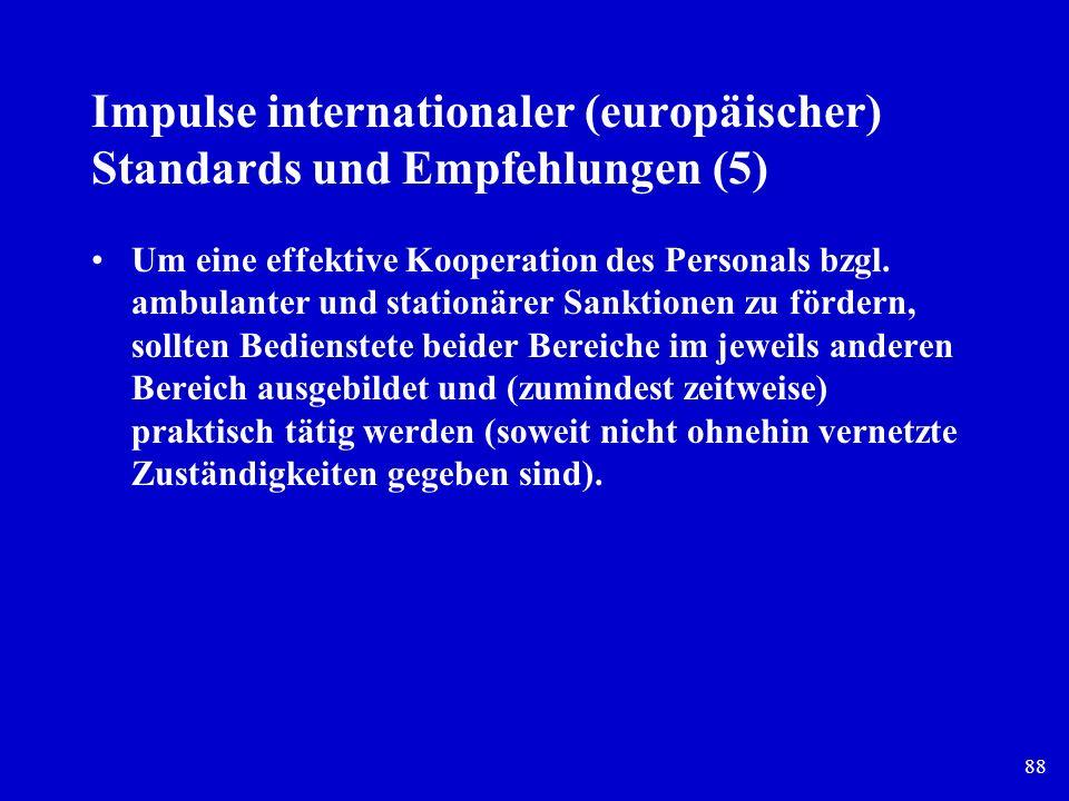 Impulse internationaler (europäischer) Standards und Empfehlungen (5)