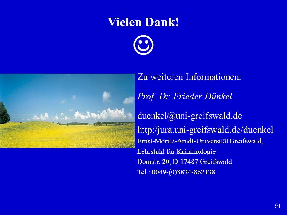 Vielen Dank!  Zu weiteren Informationen: Prof. Dr. Frieder Dünkel