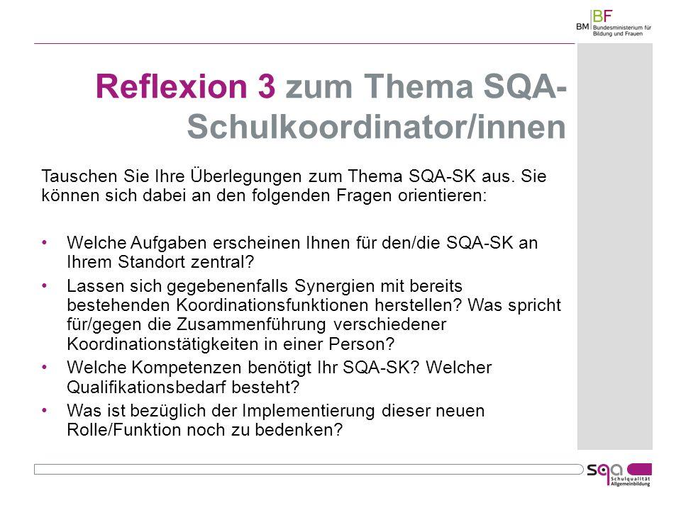Reflexion 3 zum Thema SQA-Schulkoordinator/innen