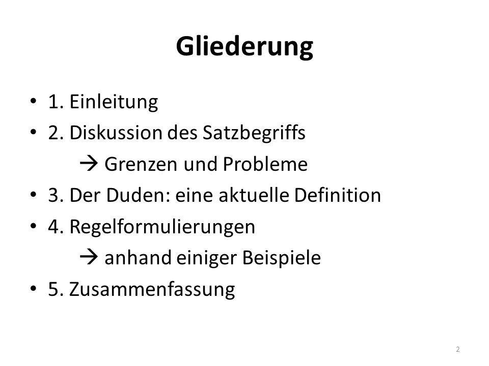 Gliederung 1. Einleitung 2. Diskussion des Satzbegriffs