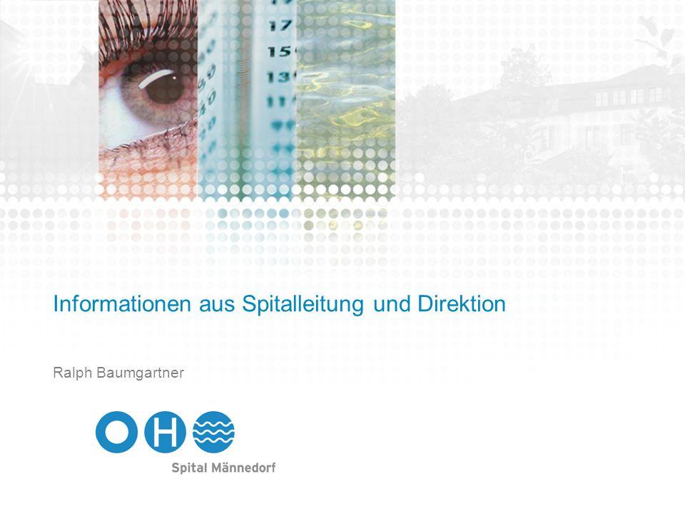 Informationen aus Spitalleitung und Direktion